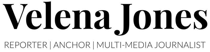 Velena Jones – Reporter, Anchor, Multi-Media Journalist